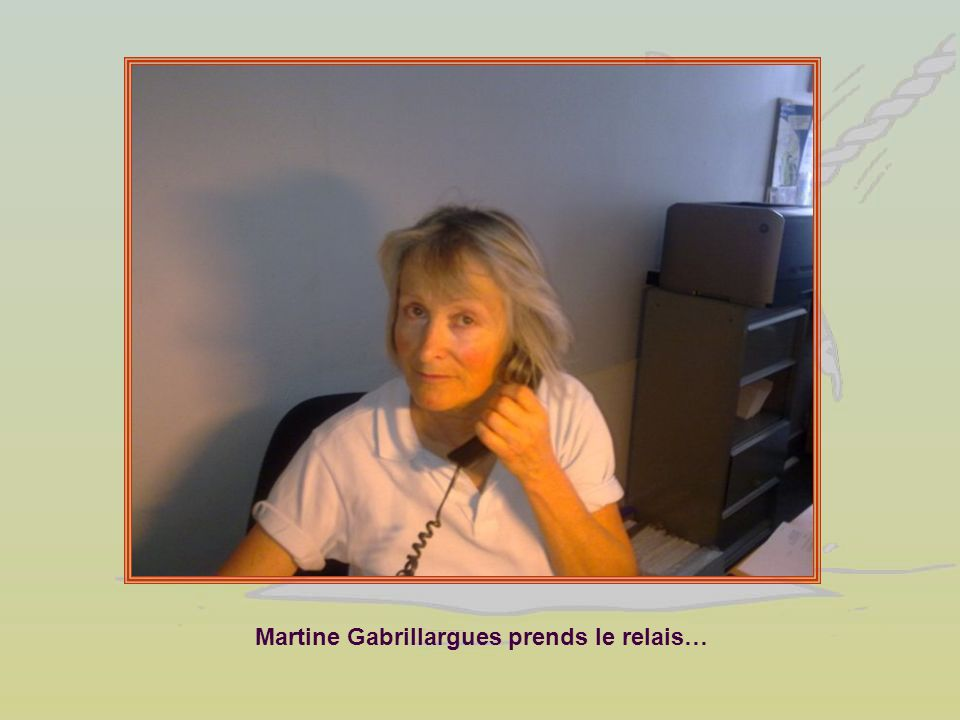 Martine Gabrillargues prends le relais…