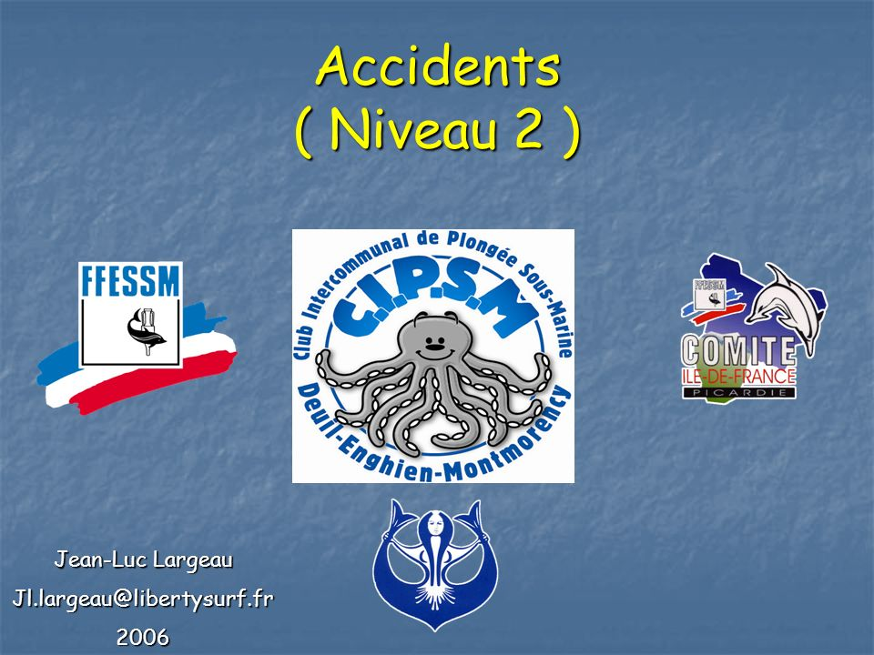 Accidents ( Niveau 2 ) Jean-Luc Largeau Jl.largeau@libertysurf.fr 2006