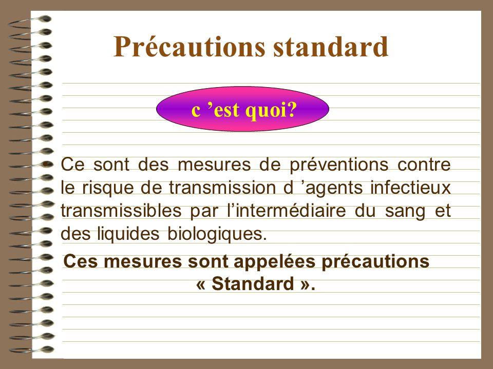 Ces mesures sont appelées précautions « Standard ».