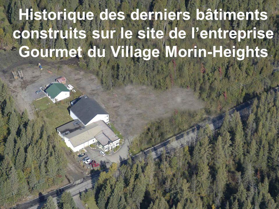 Historique des derniers bâtiments construits sur le site de l'entreprise Gourmet du Village Morin-Heights