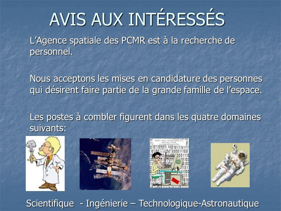 AVIS AUX INTÉRESSÉS L'Agence spatiale des PCMR est à la recherche de personnel.