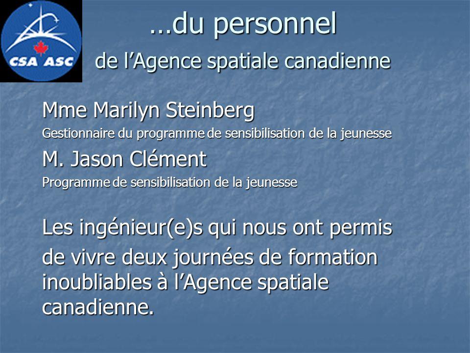 …du personnel de l'Agence spatiale canadienne