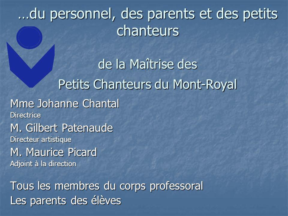 …du personnel, des parents et des petits chanteurs de la Maîtrise des Petits Chanteurs du Mont-Royal