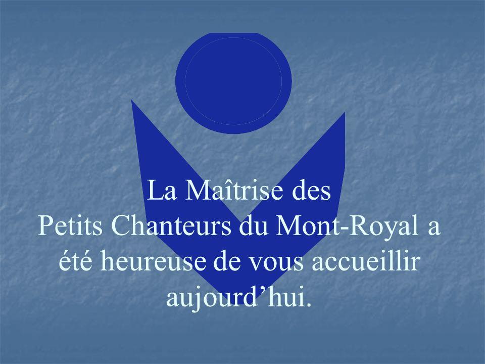 La Maîtrise des Petits Chanteurs du Mont-Royal a été heureuse de vous accueillir aujourd'hui.