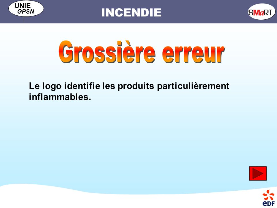 Grossière erreur Le logo identifie les produits particulièrement inflammables.
