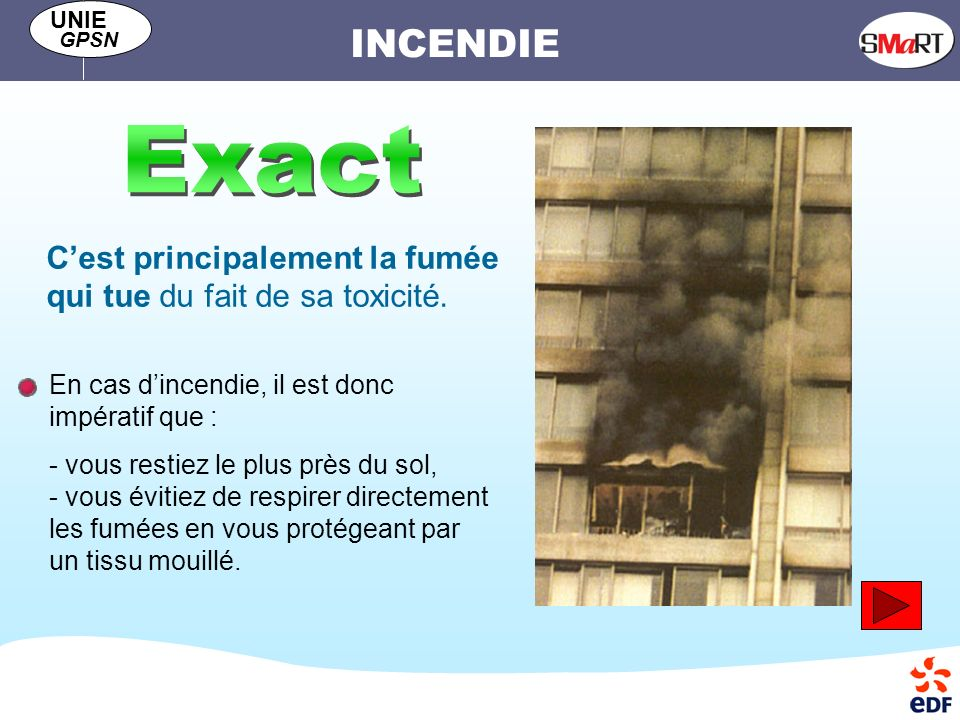 Exact C'est principalement la fumée qui tue du fait de sa toxicité.