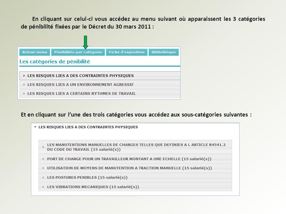 En cliquant sur celui-ci vous accédez au menu suivant où apparaissent les 3 catégories de pénibilité fixées par le Décret du 30 mars 2011 :