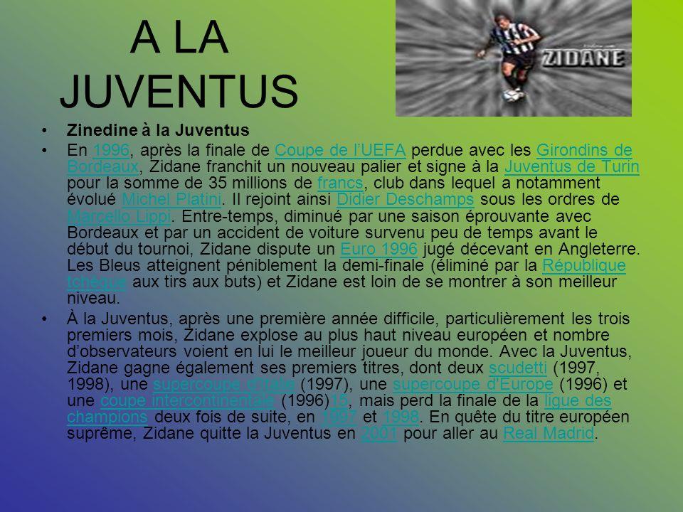 A LA JUVENTUS Zinedine à la Juventus