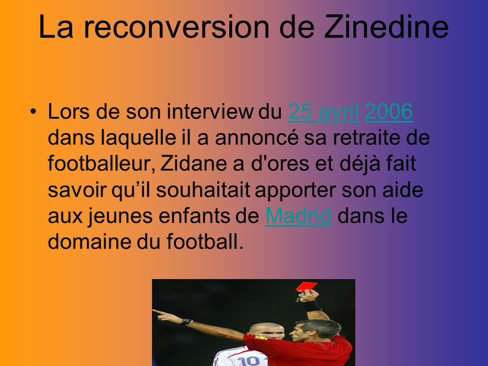 La reconversion de Zinedine
