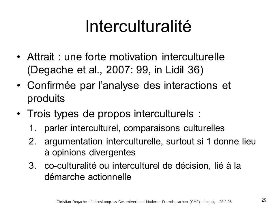 Interculturalité Attrait : une forte motivation interculturelle (Degache et al., 2007: 99, in Lidil 36)