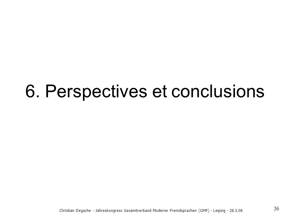 6. Perspectives et conclusions