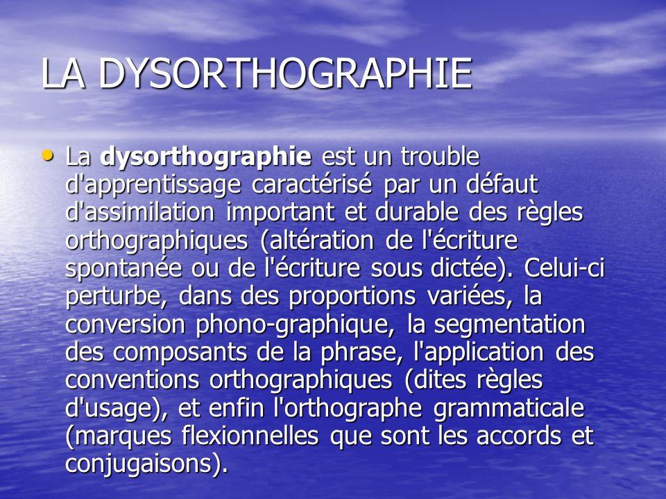 LA DYSORTHOGRAPHIE