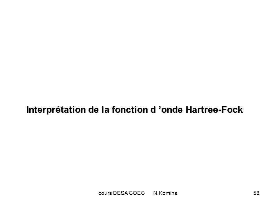 Interprétation de la fonction d 'onde Hartree-Fock