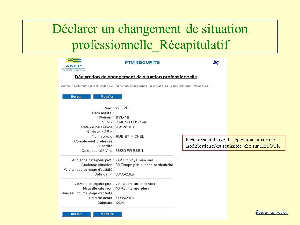 Déclarer un changement de situation professionnelle_Récapitulatif
