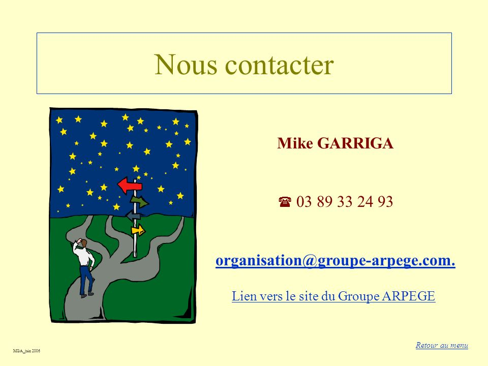 Nous contacter Mike GARRIGA organisation@groupe-arpege.com.