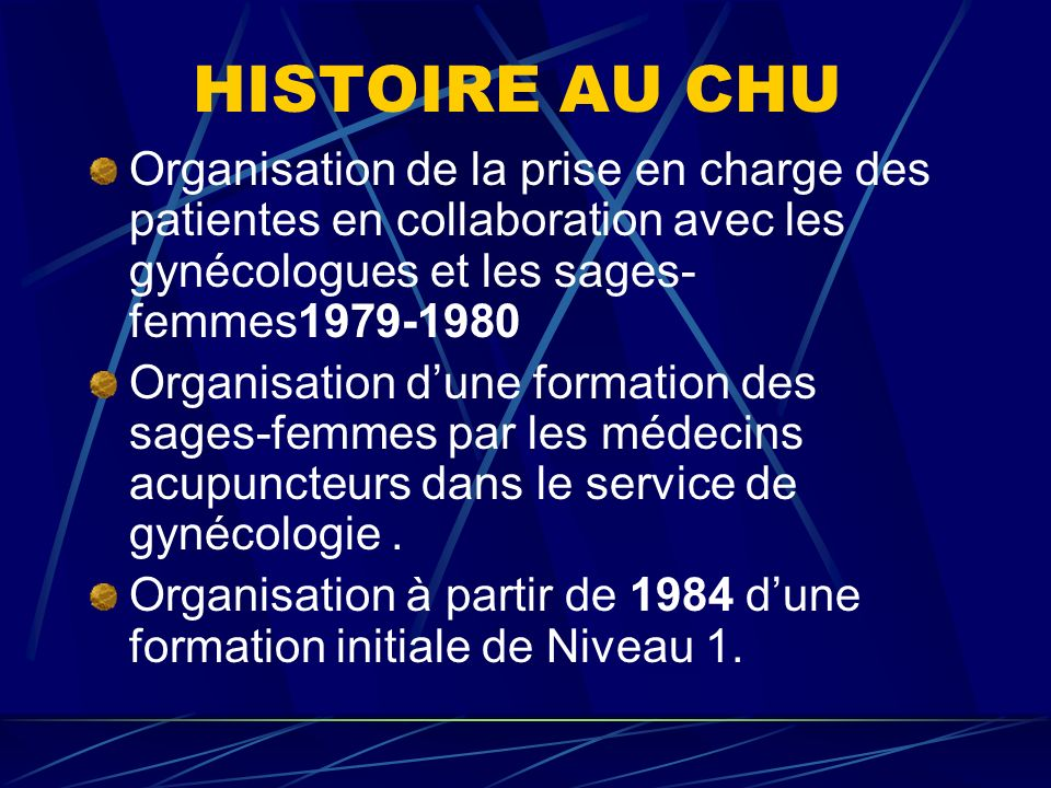 HISTOIRE AU CHU Organisation de la prise en charge des patientes en collaboration avec les gynécologues et les sages-femmes1979-1980.