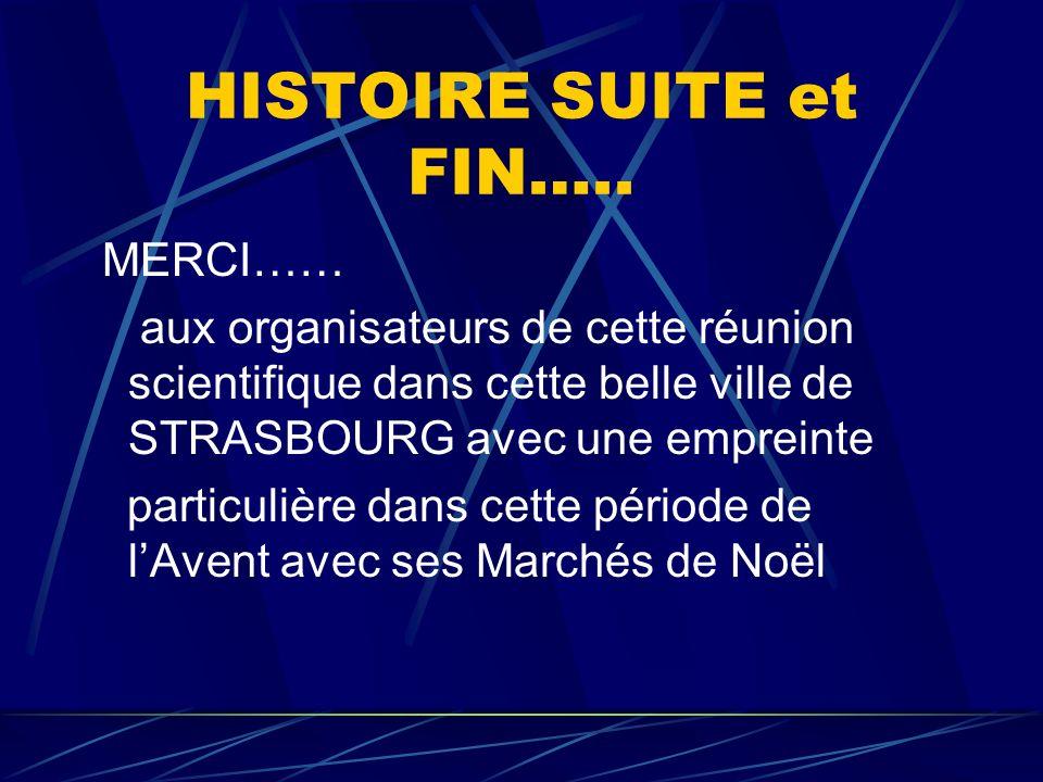 HISTOIRE SUITE et FIN….. MERCI……