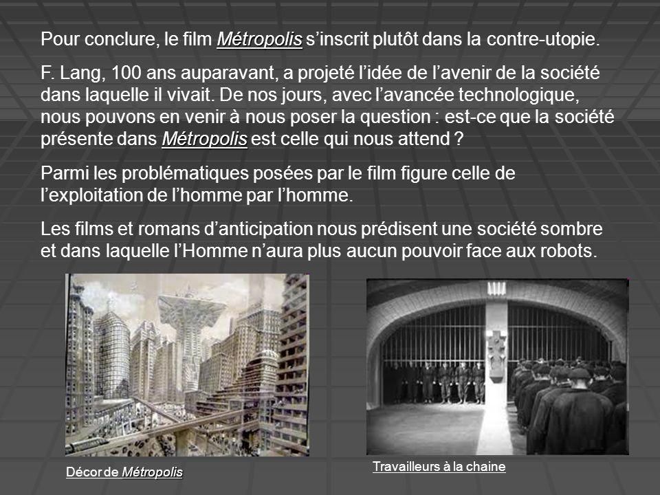 Pour conclure, le film Métropolis s'inscrit plutôt dans la contre-utopie.