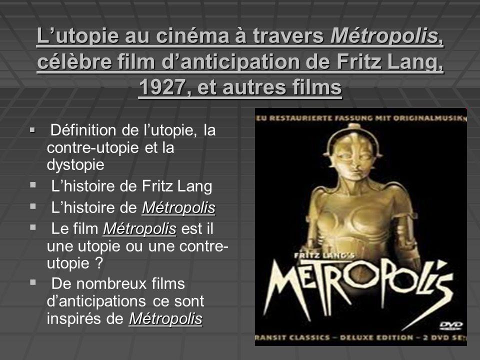 L'utopie au cinéma à travers Métropolis, célèbre film d'anticipation de Fritz Lang, 1927, et autres films