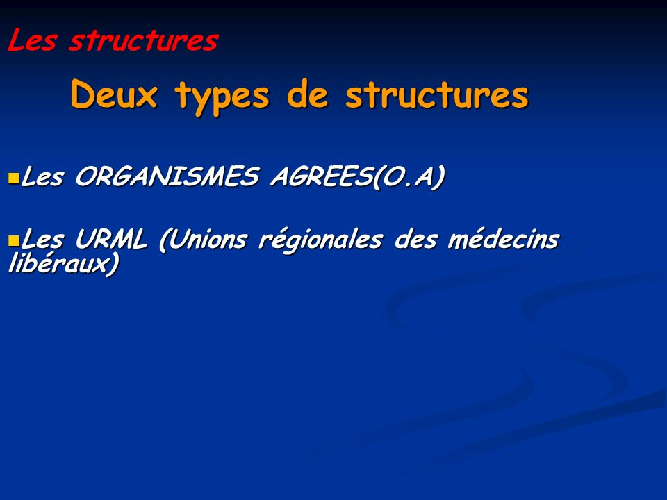 Deux types de structures