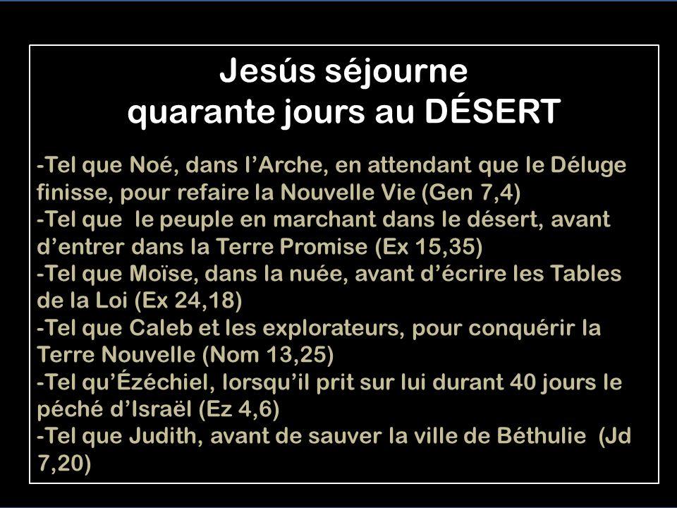Jesús séjourne quarante jours au DÉSERT