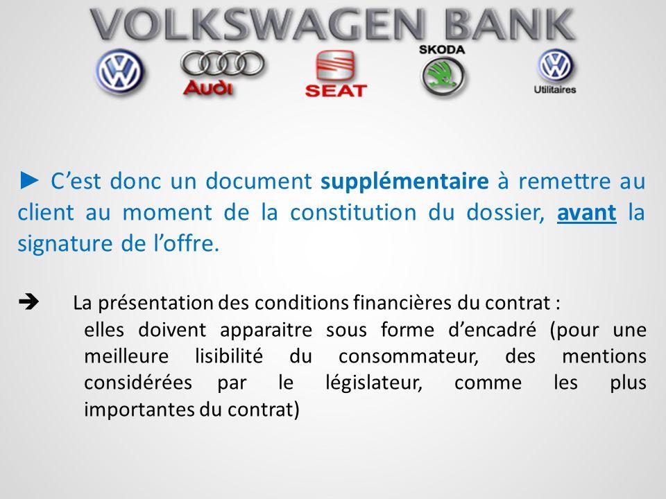 ► C'est donc un document supplémentaire à remettre au client au moment de la constitution du dossier, avant la signature de l'offre.