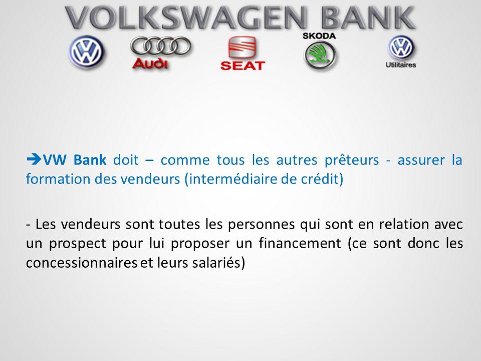 VW Bank doit – comme tous les autres prêteurs - assurer la formation des vendeurs (intermédiaire de crédit)
