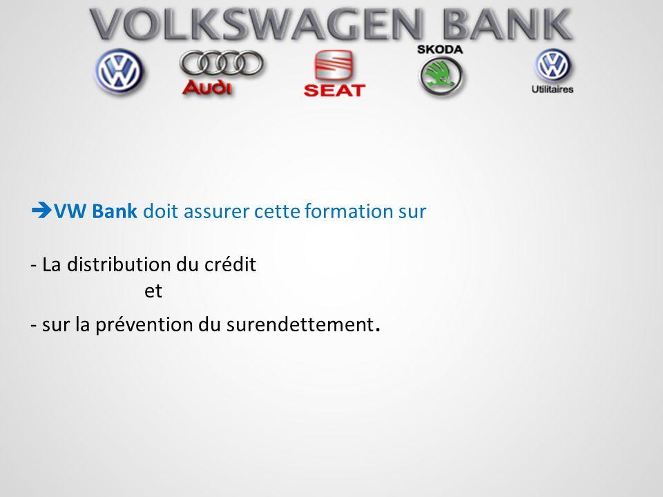 VW Bank doit assurer cette formation sur