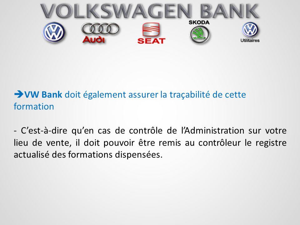 VW Bank doit également assurer la traçabilité de cette formation