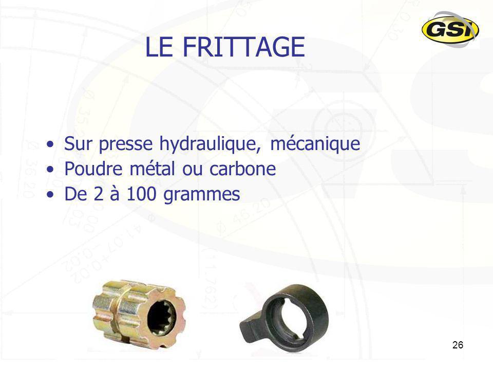 LE FRITTAGE Sur presse hydraulique, mécanique Poudre métal ou carbone