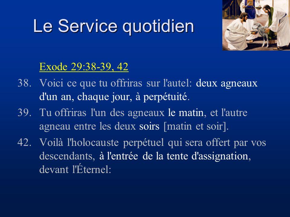 Le Service quotidien Exode 29:38-39, 42