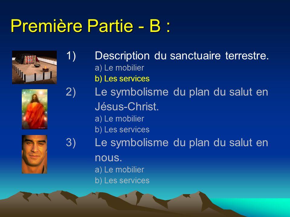 Première Partie - B : 1) Description du sanctuaire terrestre.