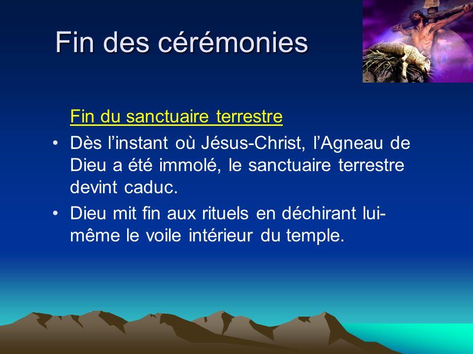Fin des cérémonies Fin du sanctuaire terrestre