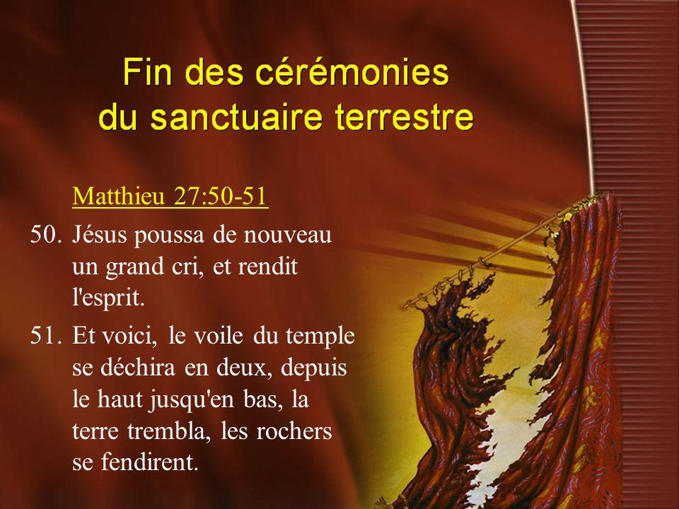 Matthieu 27:50-51 50. Jésus poussa de nouveau un grand cri, et rendit l esprit.