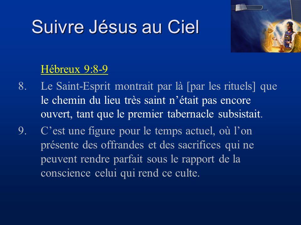 Suivre Jésus au Ciel Hébreux 9:8-9