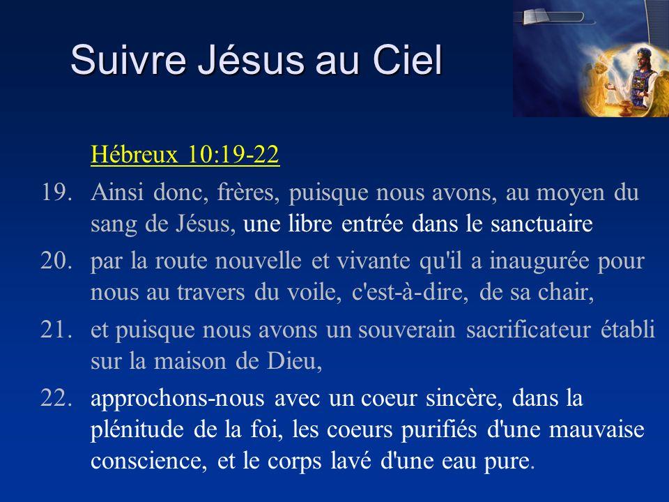 Suivre Jésus au Ciel Hébreux 10:19-22