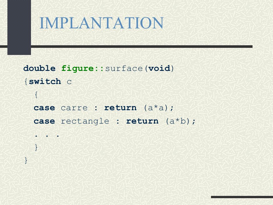 IMPLANTATION double figure::surface(void) {switch c {
