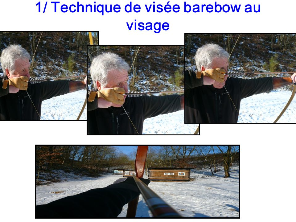 1/ Technique de visée barebow au visage