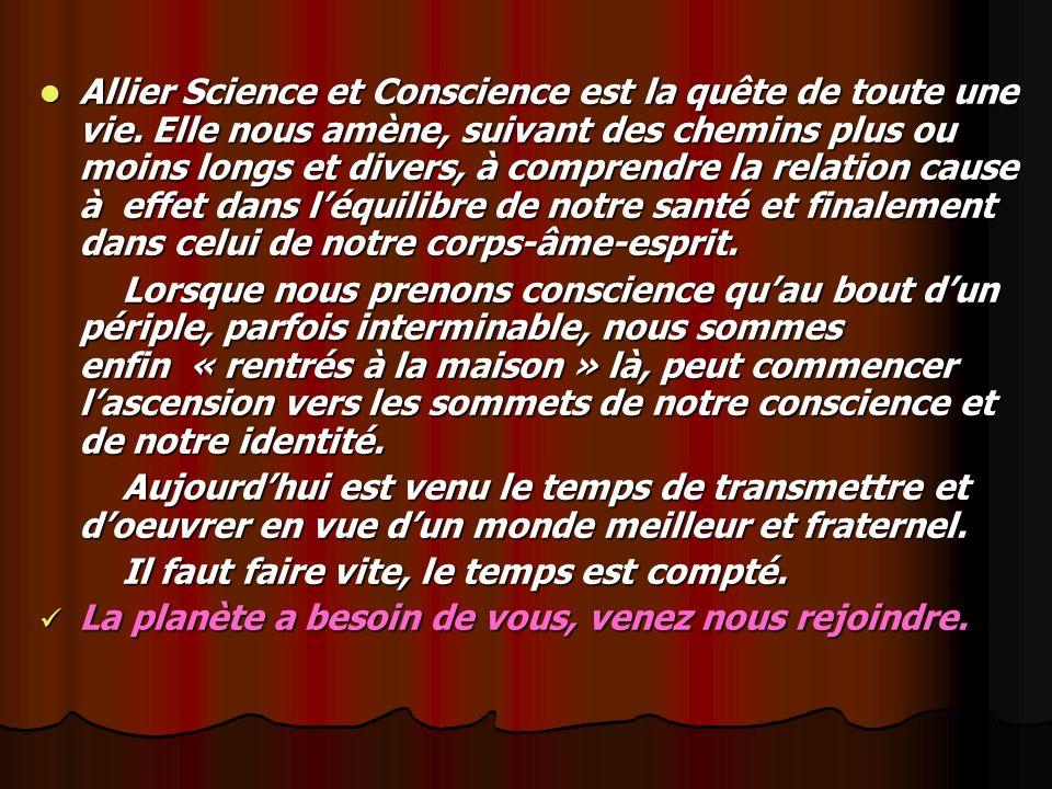 Allier Science et Conscience est la quête de toute une vie