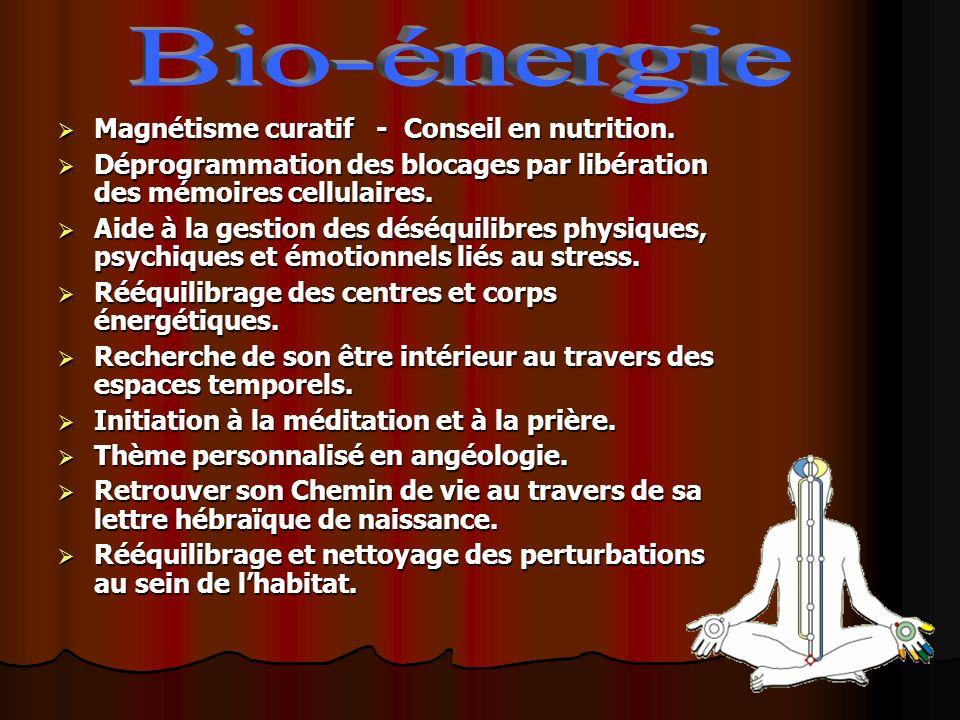 Bio-énergie Magnétisme curatif - Conseil en nutrition.