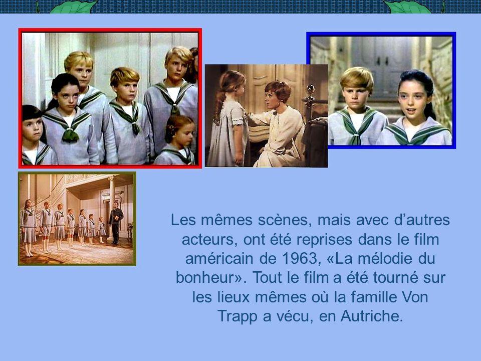 Les mêmes scènes, mais avec d'autres acteurs, ont été reprises dans le film américain de 1963, «La mélodie du bonheur».