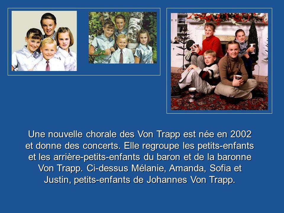 Une nouvelle chorale des Von Trapp est née en 2002 et donne des concerts.