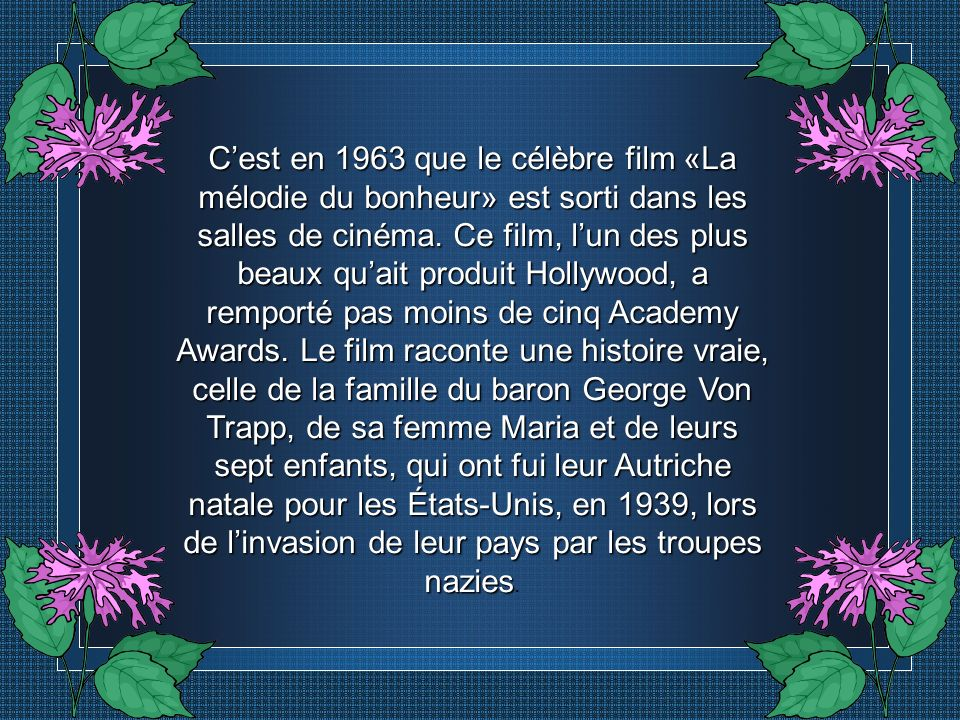 C'est en 1963 que le célèbre film «La mélodie du bonheur» est sorti dans les salles de cinéma.