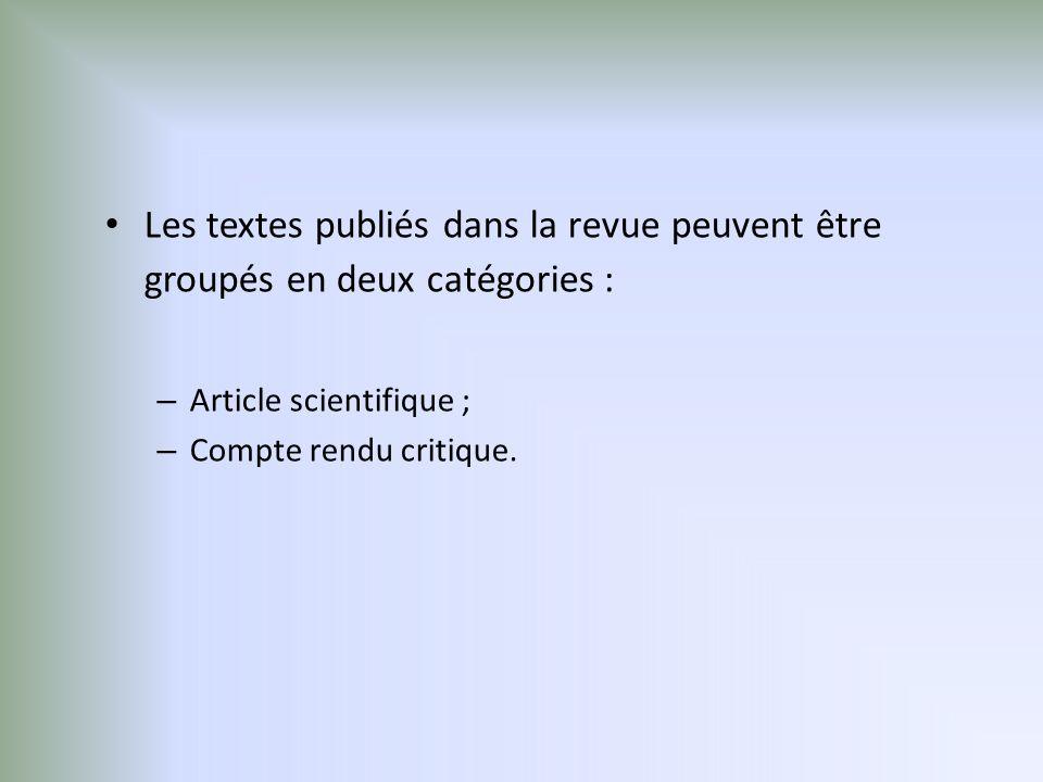 Les textes publiés dans la revue peuvent être groupés en deux catégories :
