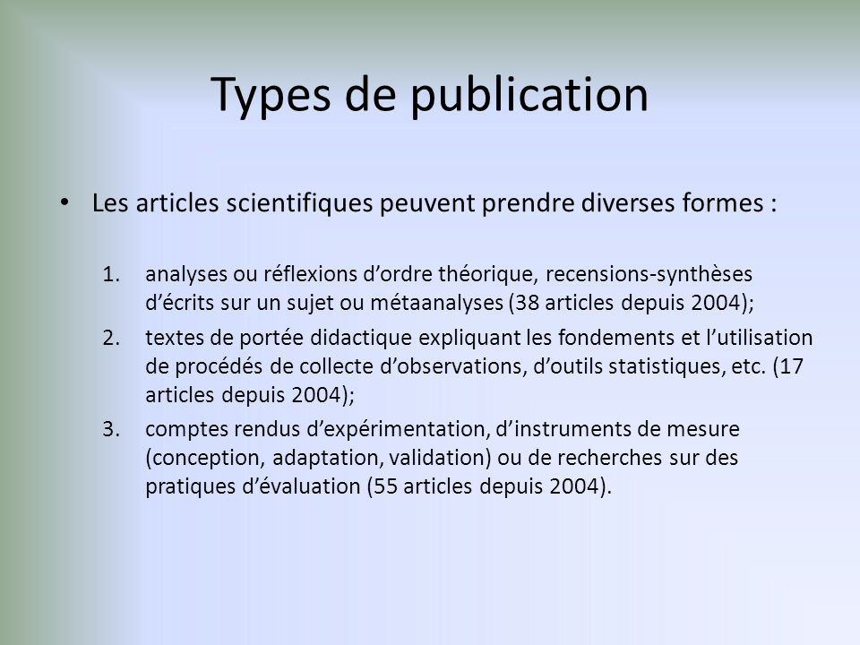 Types de publication Les articles scientifiques peuvent prendre diverses formes :