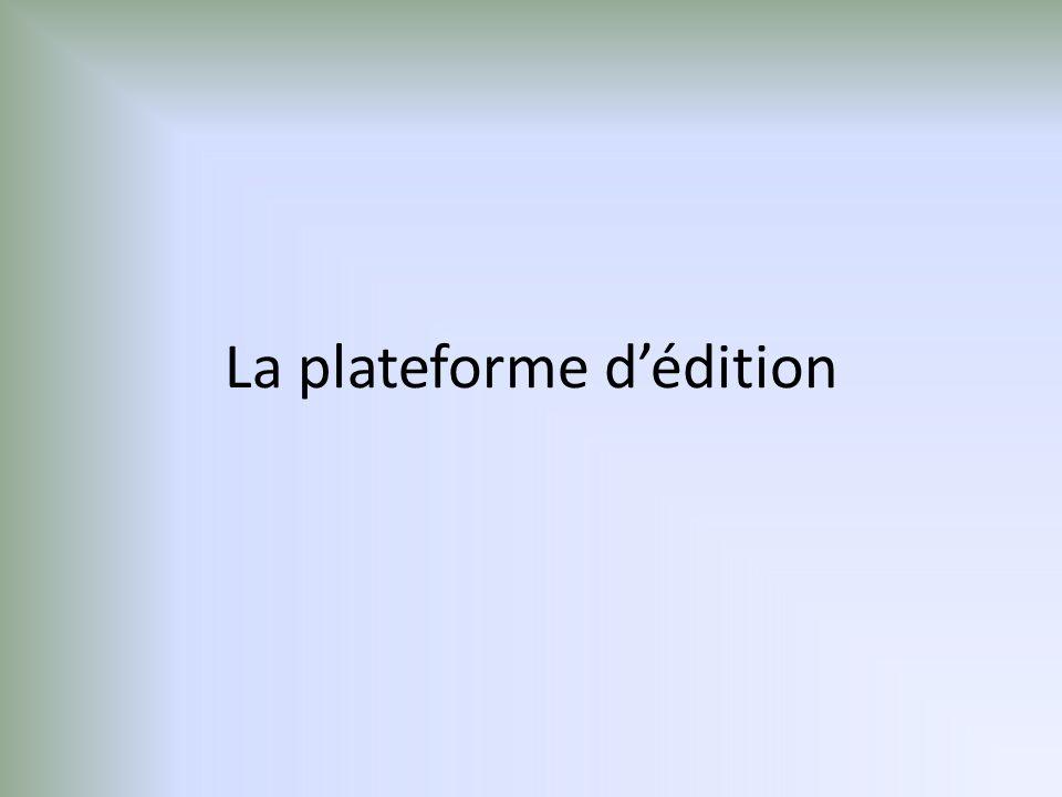 La plateforme d'édition