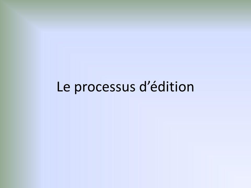 Le processus d'édition