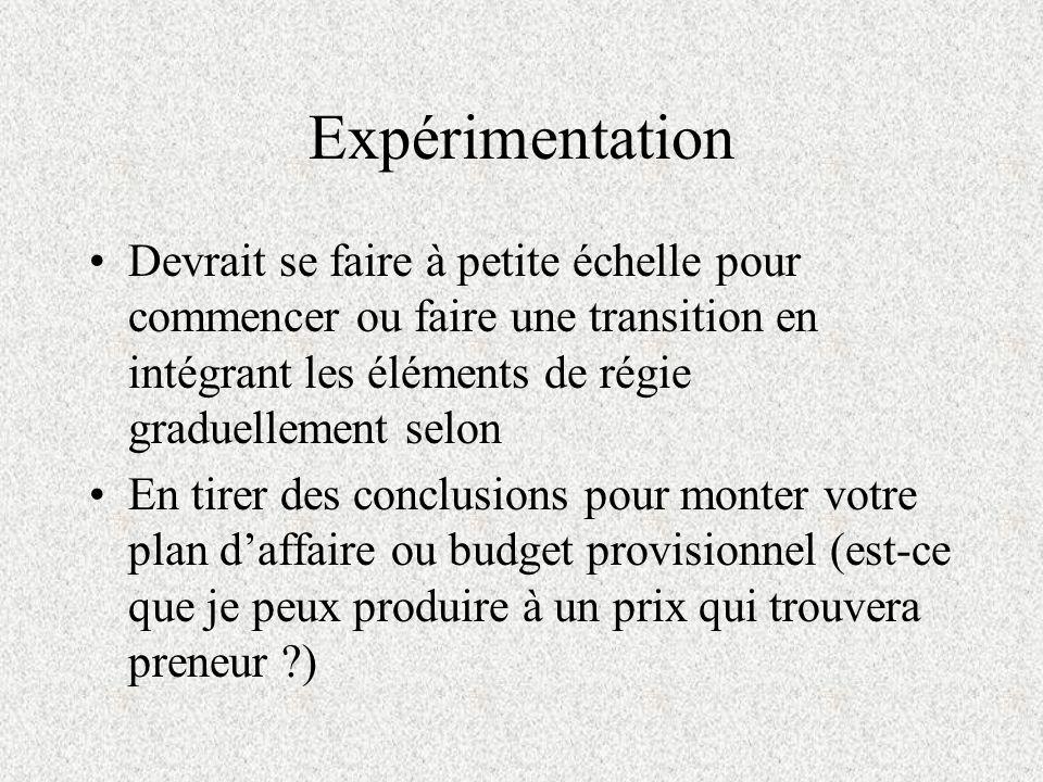 Expérimentation Devrait se faire à petite échelle pour commencer ou faire une transition en intégrant les éléments de régie graduellement selon.