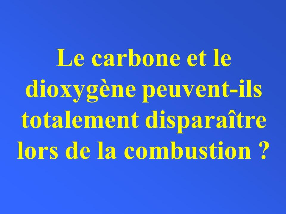Le carbone et le dioxygène peuvent-ils totalement disparaître lors de la combustion