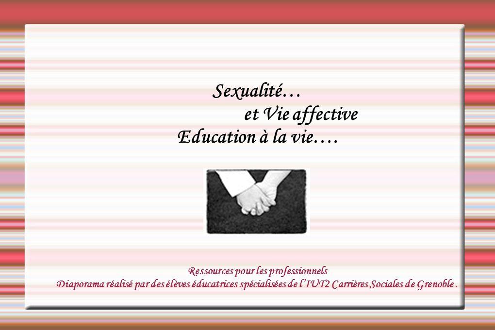 Sexualité… et Vie affective Education à la vie…